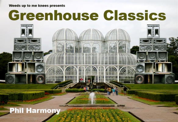 greenhouse classics_Phil Harmony