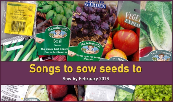 Songs to sow seeds to