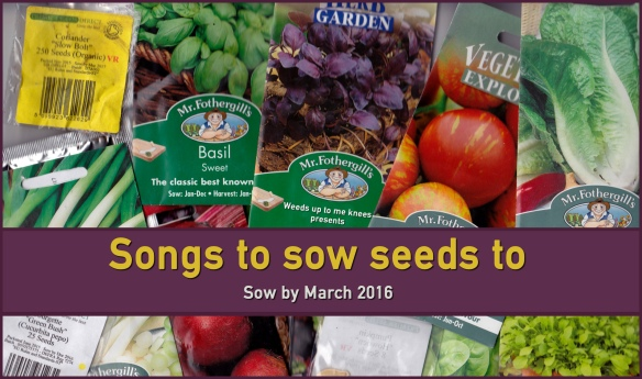 Songs to sow seeds to-March
